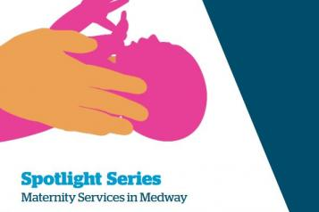 "Front cover of the maternity report. The illustration is of two hands supporting a new born baby. The text reads ""Spotlight series, maternity services in Medway - July 2019""."
