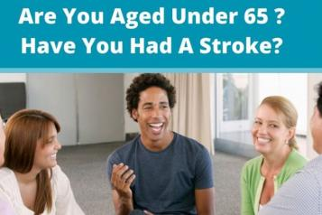 Image shows a group  of people chatting in a circle. The text say, Are you under 65? Have you had a stroke?